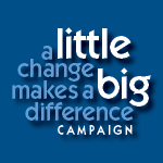 A Little Change Makes A Big Difference Campaign Kick-off