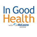 Video: In Good Health with McLaren Macomb- Episode 1- Fall 2015 thumbnail