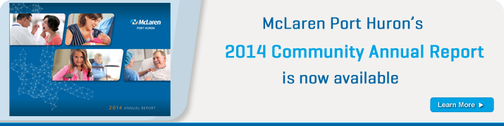 View the 2014 Community Annual Report for McLaren Port Huron