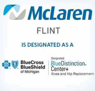 McLaren Flint designated as a Blue Cross Blue Shield of Michigan Blue Distinction Center+ for Hip and Knee Replacement and Spine Surgery